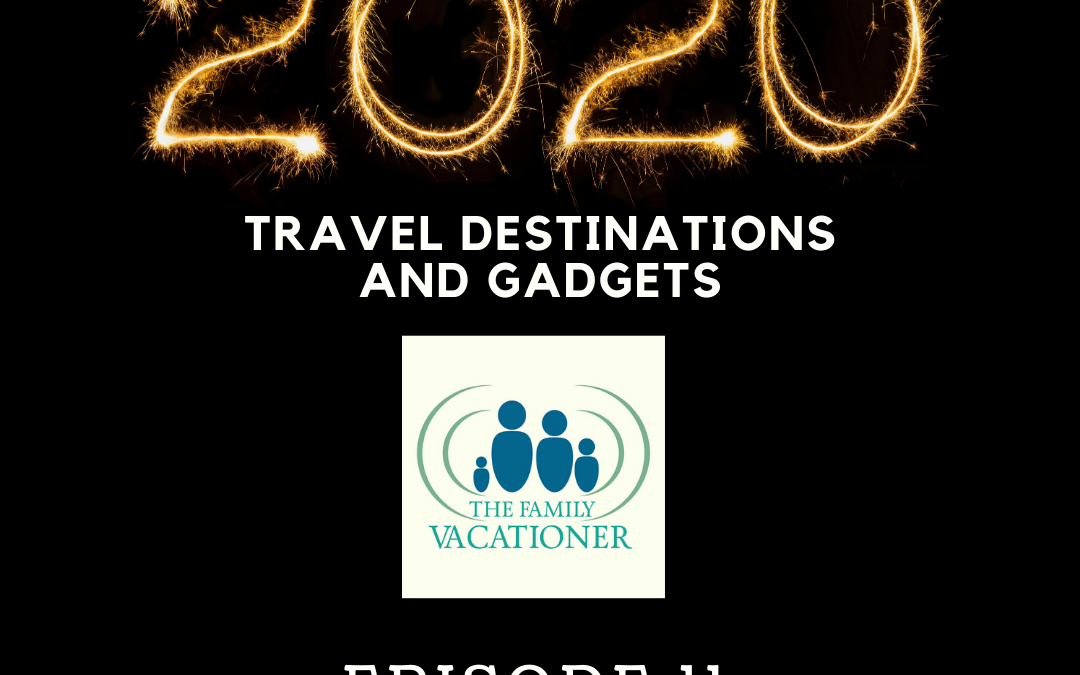 2020 Travel Destinations and Travel Gadgets