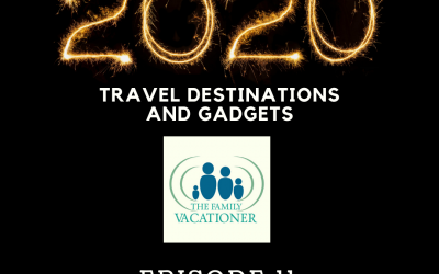 2020 Fun Family Travel Destinations and Must Have Travel Gadgets